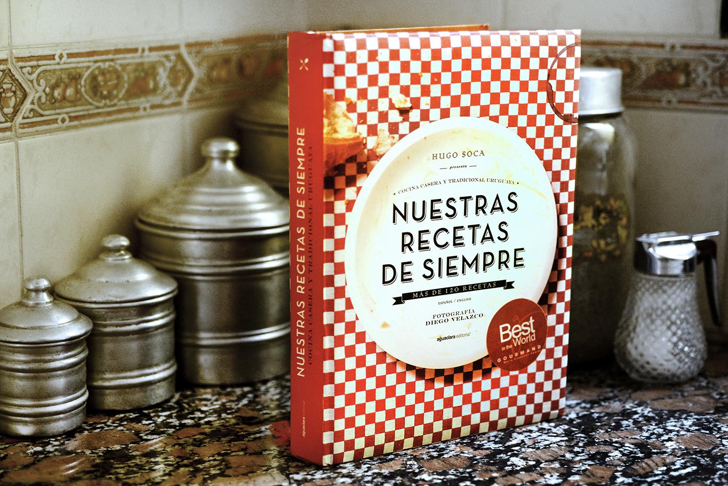 Nuestras Recetas De Siempre Cocina Casera Y Tradicional Uruguaya